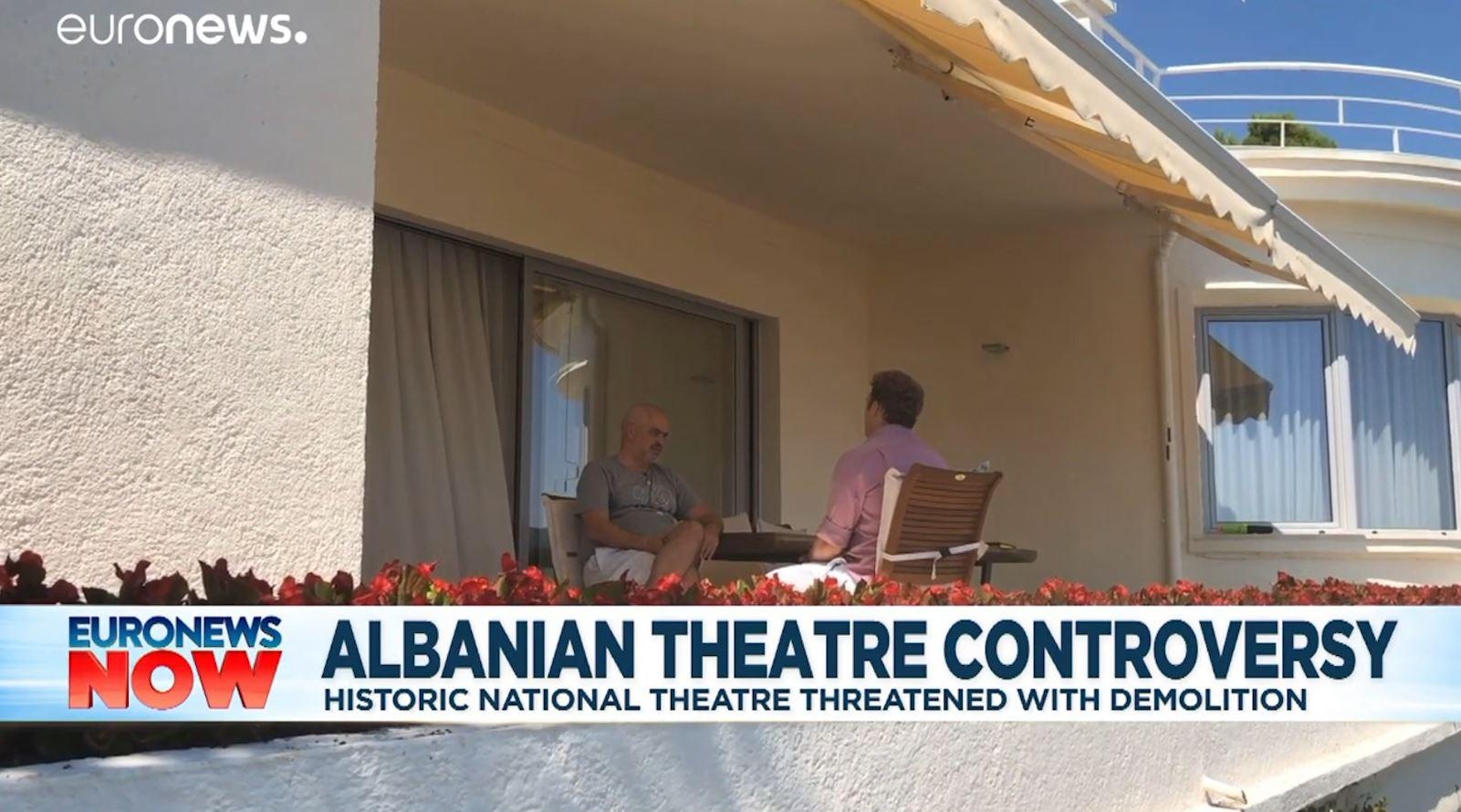 Prishja e Teatrit merr vëmendjen e Euronews, Rama: Protesta një histeri