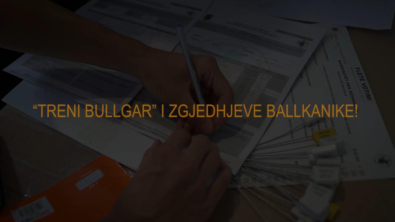 """Krimet elektorale: """"Treni bullgar"""" i zgjedhjeve ballkanike"""