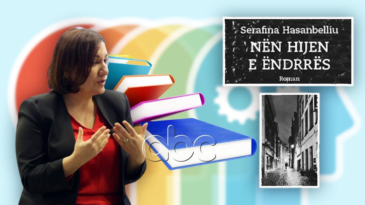 """Serafina Hasanbelliu vjen me """"Nën hijen e ëndrrës"""", romanin intrigues që do ta lexoni me një frymë"""