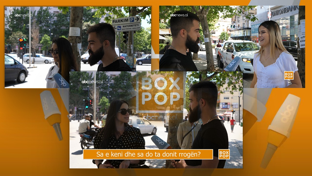 Sa e ke rrogën? – Box Pop në Abcnews.al